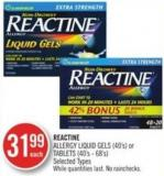 Reactine Allergy Liquid Gels (40's) or Tablets (40's-68's)