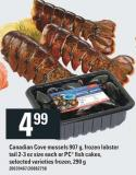 Canadian Cove Mussels - 907 G - Frozen Lobster Tail - 2-3 Oz Size Each Or PC Fish Cakes - 290 G