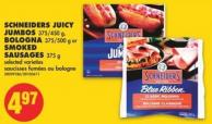 Schneiders Juicy Jumbos - 375/450 g - Bologna - 375/500 g or Smoked Sausages - 375 g