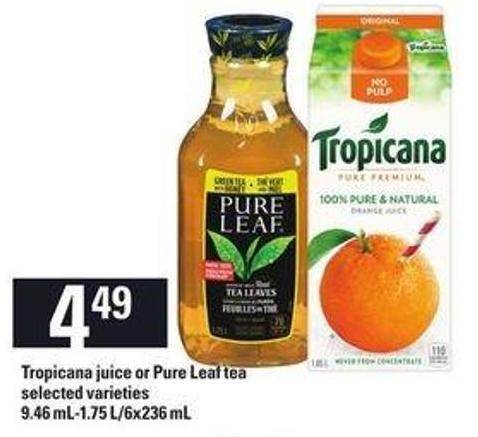 Tropicana Juice Or Pure Leaf Tea - 9.46 Ml-1.75 L/6x236 Ml