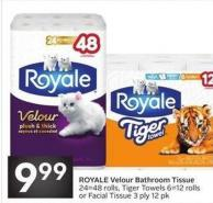 Royale Velour Bathroom Tissue 24=48 Rolls - Tiger Towels 6=12 Rolls or Facial Tissue 3 Ply 12 Pk