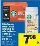 Starbucks Roast And Ground Or Whole Bean Coffee - 340 G Or Coffee PODS - 12's
