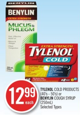 TYLENOL COLD PRODUCTS (40's - 50's) or BENYLIN COUGH SYRUP (250mL)