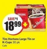 Tim Hortons Large Tin or K-cups 30 Pk