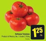 Hothouse Tomatoes Product of Mexico - No. 1 Grade 2.76/kg
