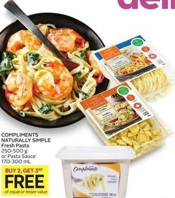 Compliments Naturally Simple Fresh Pasta 250-500 g or Pasta Sauce 170-300 mL