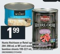 Hunts Heirloom Or Rotel Spiced Tomatoes 284-398 Ml Or M'LORD Water Chestnuts Or Bamboo Shoots 199-227 Ml