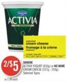 Danone Activia Yogurt (650g) or No Name Cream Cheese (227g - 250g)