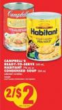 Campbell's Ready-to-serve - 540 mL Habitant - 796 mL or Condensed Soup - 284 mL