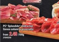 PC Splendido Mild Or Hot Genoa Salami Or Prosciutto