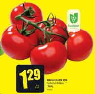 Tomatoes On The Vine - 2.84/kg Product of Ontario