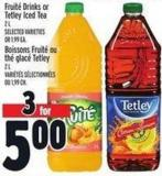 Fruité Drinks Or Tetley Iced Tea 2 L  Selected Varieties Or 1.99 Ea.