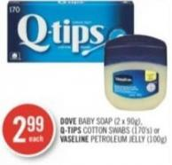 Dove Baby Soap (2 X 90g) - Q-tips Cotton Swabs (170's) or Vaseline Petroleum Jelly (100g)