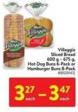 Villaggio Sliced Bread 600 g - 675 g Hot Dog Buns 6-pack or Hamburger Buns 8-pack