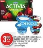 PC Large Free Run Eggs (1 Dozen) - Danone Oikos Greek (4 X 100g) or Activia Fruit On The Bottom (6 X 100g) Yogurt