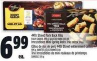 44th Street Pork Back Ribs Fully Cooked - 595 G - Selected Varieties Or Irresistibles Mini Spring Rolls Trio Frozen - 576 G