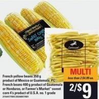 French Yellow Beans - 350 G PC French Beans - 400 G Or Farmer's Market Sweet Corn - 4's