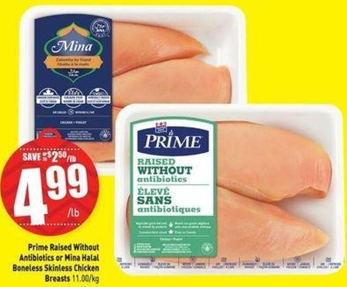 Prime Raised Without Antibiotics or Mina Halal Boneless Skinless Chicken Breasts 11.00/kg