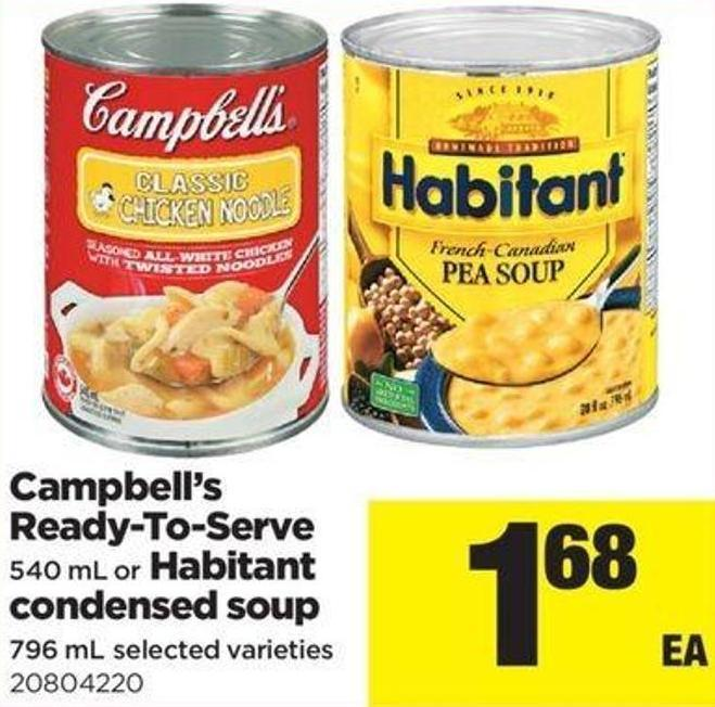 Campbell's Ready-to-serve - 540 Ml Or Habitant Condensed Soup - 796 Ml