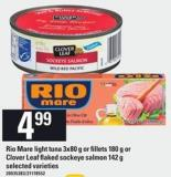 Rio Mare Light Tuna - 3x80 G Or Fillets - 180 G Or Clover Leaf Flaked Sockeye Salmon - 142 G