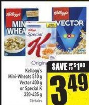 Kellogg's Mini-wheats 510 g Vector 400 g or Special K 320-435 g