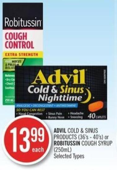 Advil Cold & Sinus Products (36's - 40's) or Robitussin Cough Syrup (250 Ml)