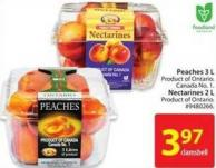 Peaches 3 L Product of Ontario Nectarines 2 L Product of Ontario