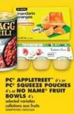PC Appletreet - 6's Or PC Squeeze Pouches - 4's Or No Name Fruit Bowls - 4's