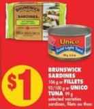 Brunswick Sardines - 106 g or Fillets - 92/100 g or Unico Tuna - 99 g