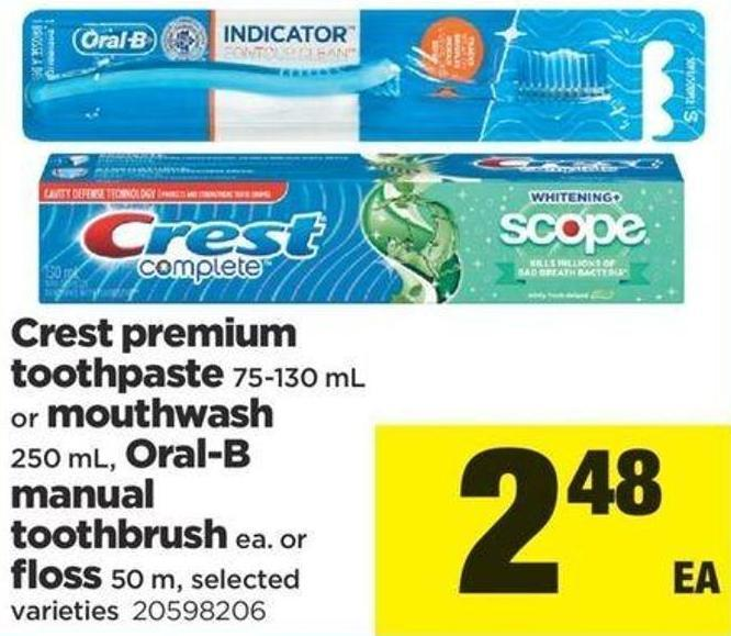 Crest Premium Toothpaste 75-130 Ml Or Mouthwash 250 Ml - Oral-b Manual Toothbrush Ea. Or Floss 50 M
