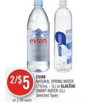 Evian Natural Spring Water (750ml - 1l) or Glacéau Smart Water (1l)