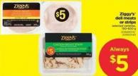 Ziggy's Deli Meats Or Strips - 150-600 g