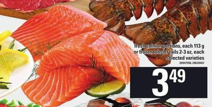 Fresh Salmon Portions - 113 g Or Frozen Lobster Tails - 2-3 Ozfresh Salmon Portions - 113 g Or Frozen Lobster Tails - 2-3 Oz