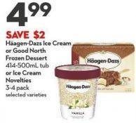 Häagen-dazs Ice Cream  or Good North  Frozen Dessert  414-500ml Tub or Ice Cream  Novelties  3-4 Pack