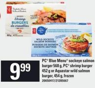 PC Blue Menu Sockeye Salmon Burger 568 g - PC Shrimp Burger 452 g Or Aquastar Wild Salmon Burger - 454 g - Frozen