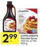Compliments Pancake Syrup 750 mL or Mix 905 g