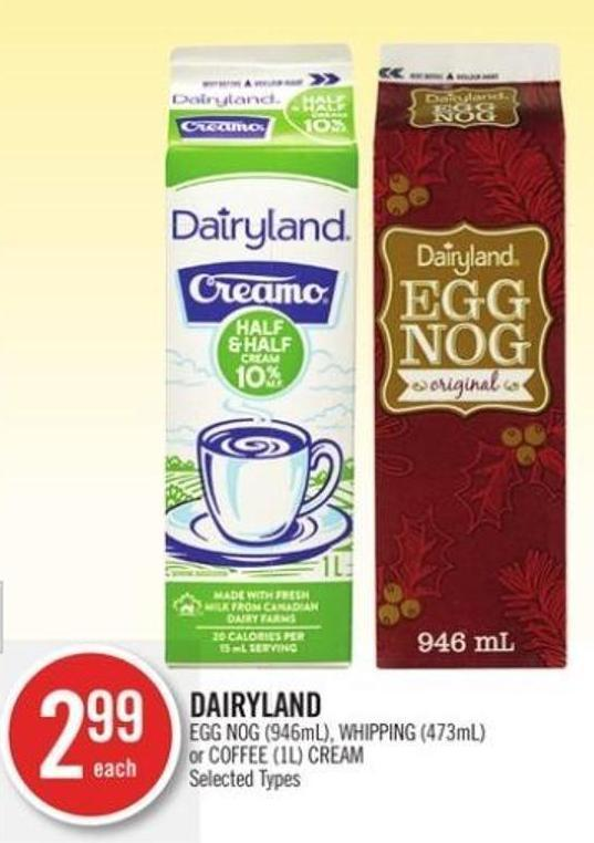 Dairyland Egg Nog (946ml) - Whipping (473ml) or Coffee (1l) Cream