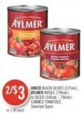 Unico Black Olives (375ml) - Aylmer Whole (796ml) or Diced (540ml - 796ml) Canned Tomatoes