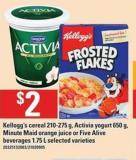 Kellogg's Cereal - 210-275 G - Activia Yogurt - 650 G - Minute Maid Orange Juice Or Five Alive Beverages - 1.75 L