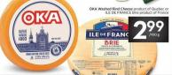 Oka Washed Rind Cheese Product of Quebec or Ile De France Brie Product of France