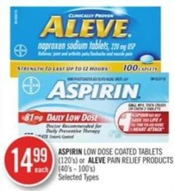 Aspirin Low Dose Coated Tablets (120's) or Aleve Pain Relief Products (40's - 100's)