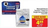 Maxwell House Tassimo T-discs or Single Serve K-cups