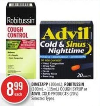 Dimetapp (100ml) - Robitussin (100ml - 115ml) Cough Syrup or Advil Cold Products (20's)
