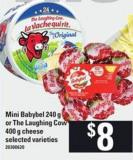 Mini Babybel - 240 g or The Laughing Cow - 400 g Cheese