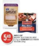 Maple Leaf Natural Selections Deli Meat (175g) or Schneider Blue Ribbon Bologna (500g)