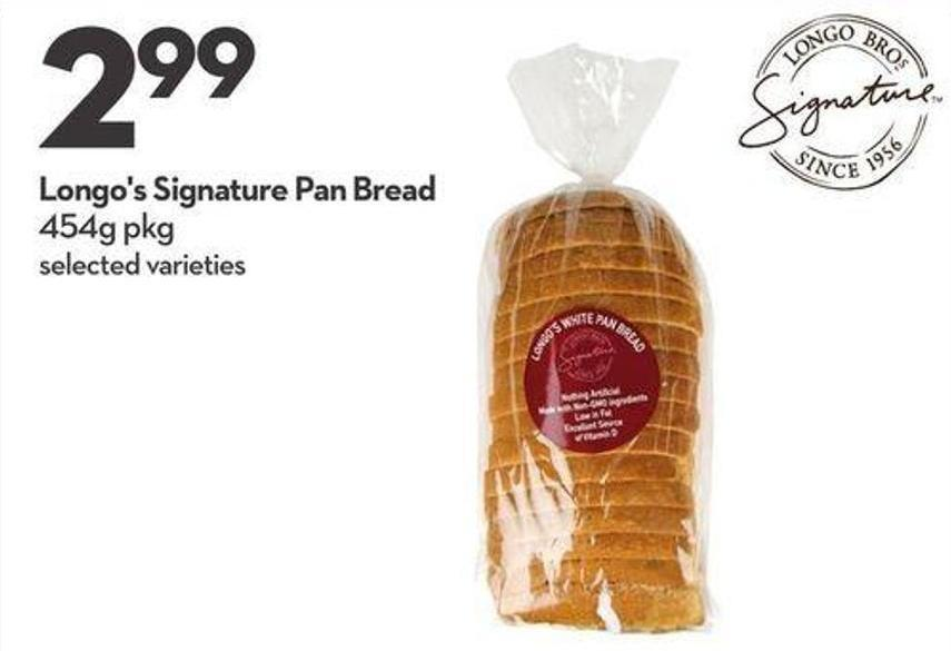 Longo's Signature Pan Bread 454g Pkg