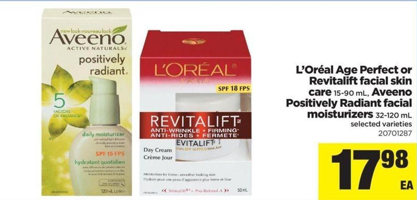 L'oréal Age Perfect Or Revitalift Facial Skin Care - 15-90 Ml - Aveeno Positively Radiant Facial Moisturizers - 32-120 Ml