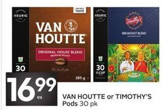 Van Houtte or Timothy's Pods