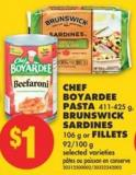 Chef Boyardee Pasta - 411-425 g - Brunswick Sardines - 106 g or Fillets - 92/100 g