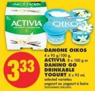 Danone Oikos - 4 X 95 G/100 g - Activia - 8 X 100 g or Danino Go Drinkable Yogurt - 8 X 93 mL